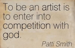 to-be-an-artist-is-to-enter-into-competition-with-god-patti-smith